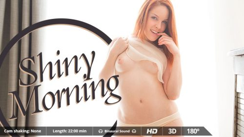 Shiny Morning – VR Movie from VirtualRealPorn